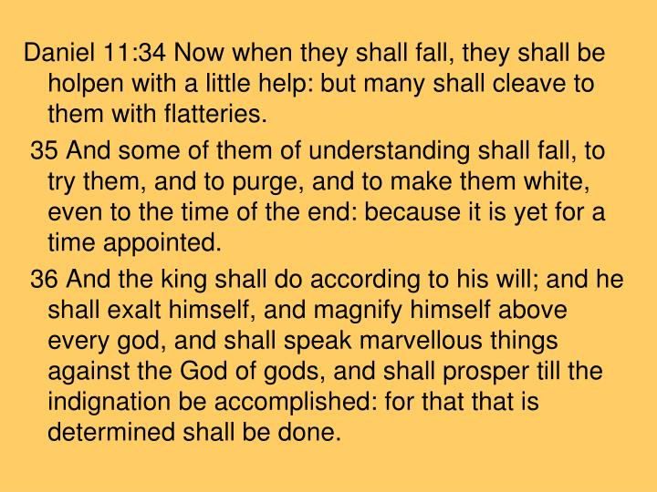 Daniel 11:34 Now when they shall fall, they shall be