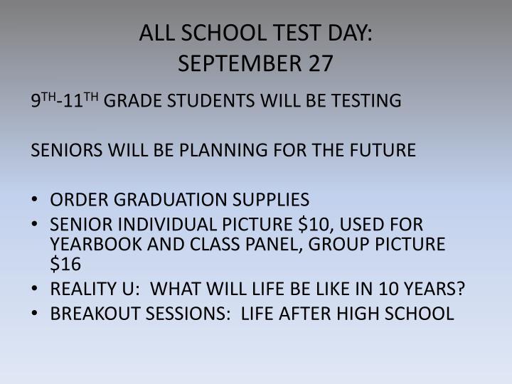ALL SCHOOL TEST DAY: