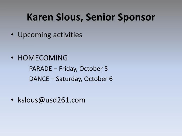Karen Slous, Senior Sponsor