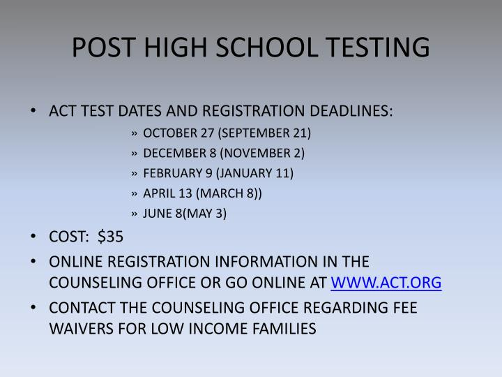 POST HIGH SCHOOL TESTING