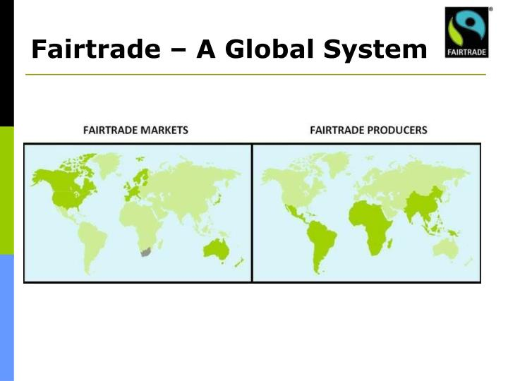 Fairtrade – A Global System