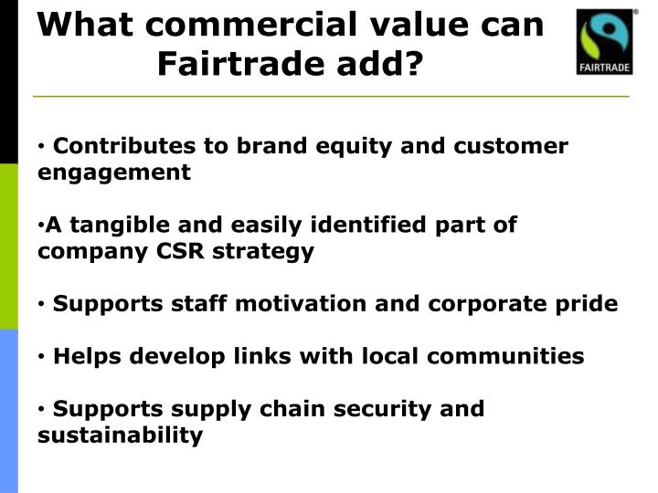 What commercial value can Fairtrade add?