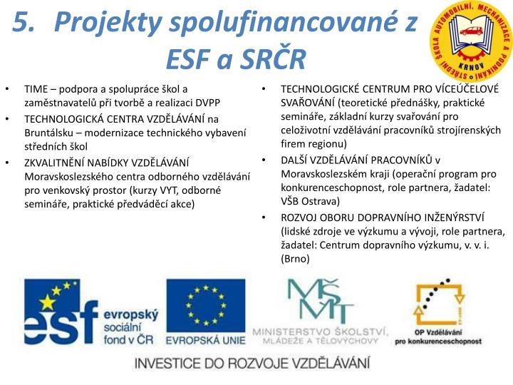 Projekty spolufinancované z ESF a SRČR