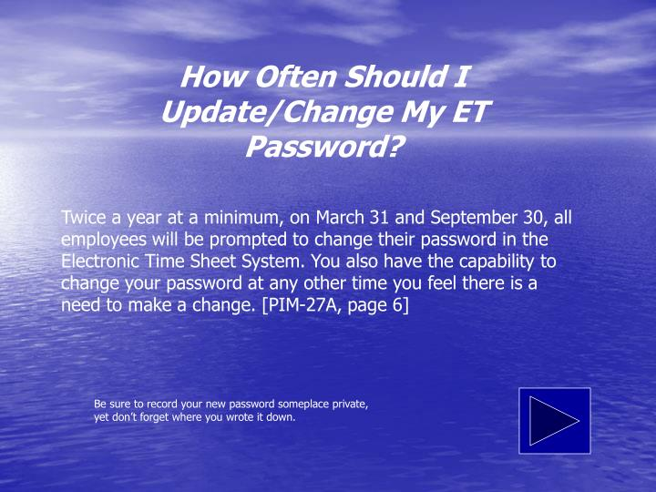 How Often Should I Update/Change My ET Password?