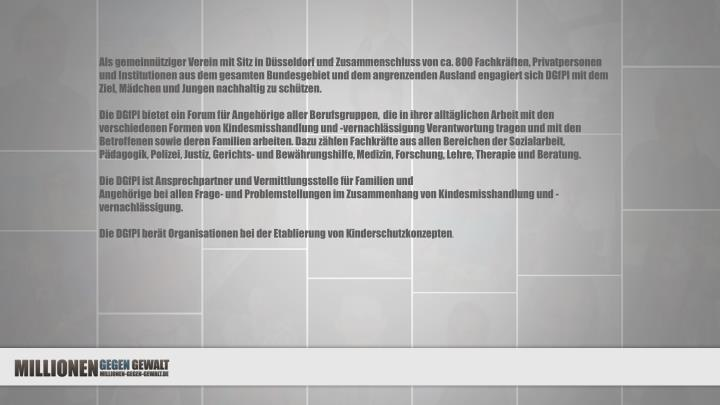 Als gemeinnütziger Verein mit Sitz in Düsseldorf und Zusammenschluss von ca. 800 Fachkräften, Privatpersonen und Institutionen aus dem gesamten Bundesgebiet und dem angrenzenden Ausland engagiert sich