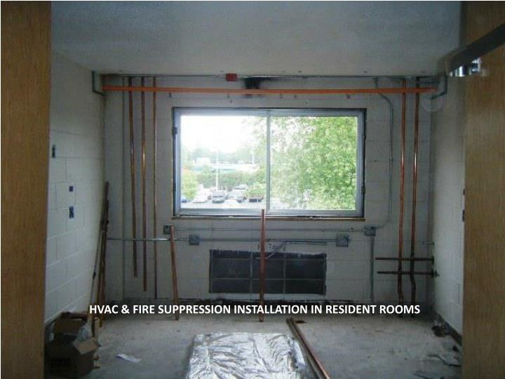 HVAC & FIRE SUPPRESSION INSTALLATION IN RESIDENT ROOMS