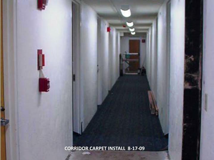 CORRIDOR CARPET INSTALL  8-17-09