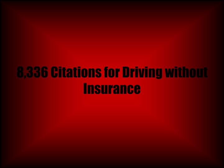 8,336 Citations for Driving without Insurance