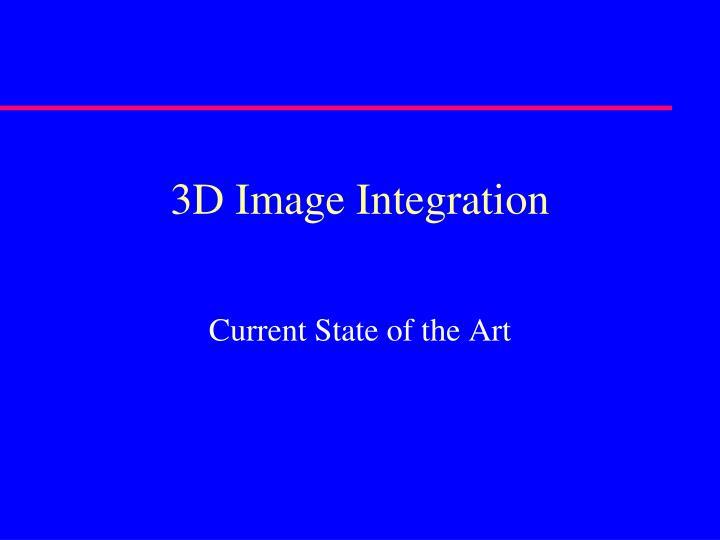 3D Image Integration