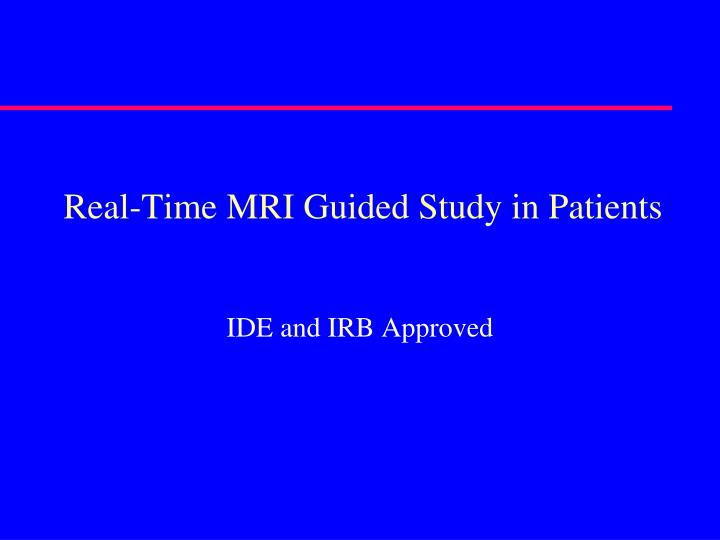 Real-Time MRI Guided Study in Patients