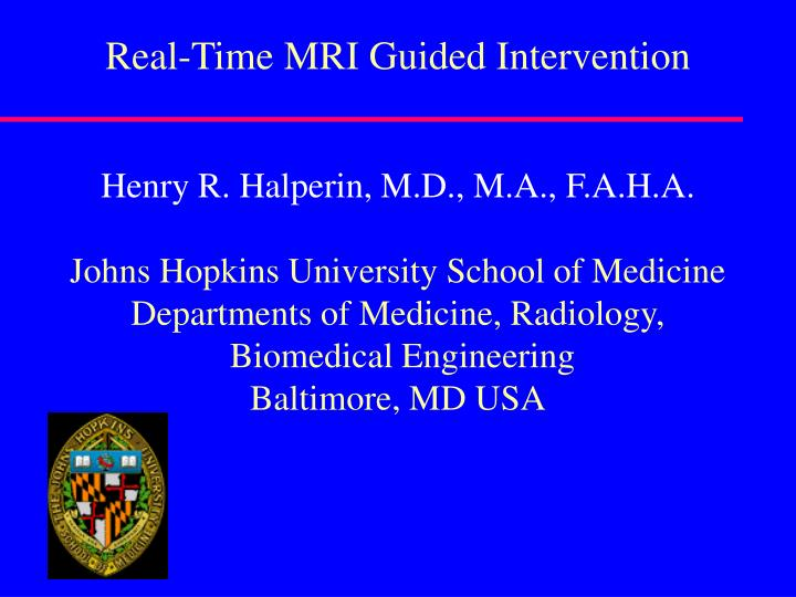 Real-Time MRI Guided Intervention
