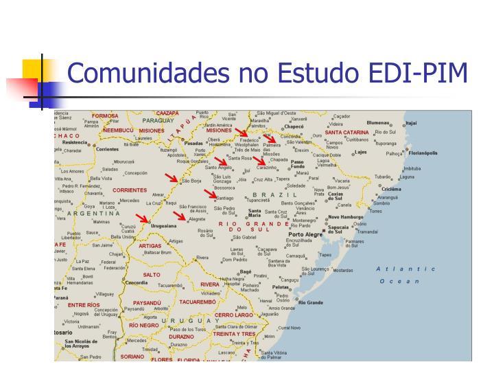 Comunidades no Estudo EDI-PIM