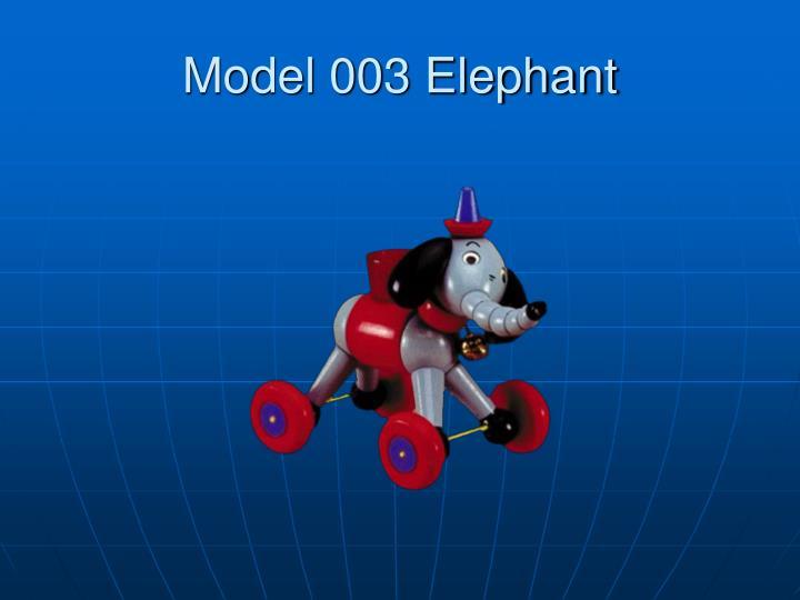 Model 003 Elephant