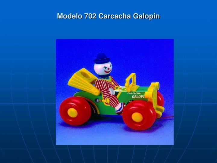 Modelo 702 Carcacha Galopin