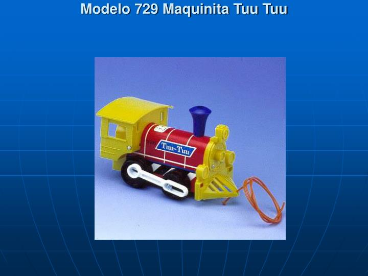 Modelo 729 Maquinita Tuu Tuu