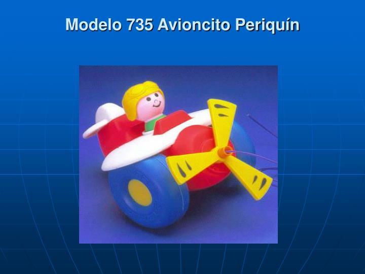 Modelo 735 Avioncito Periquín
