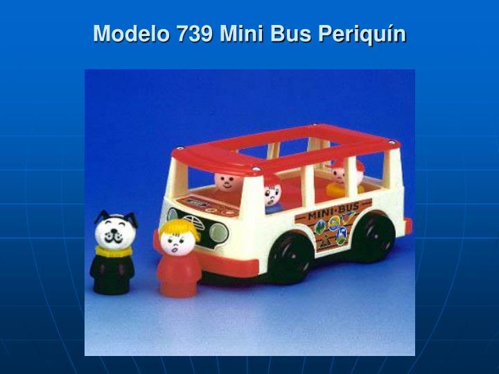 Modelo 739 Mini Bus Periquín