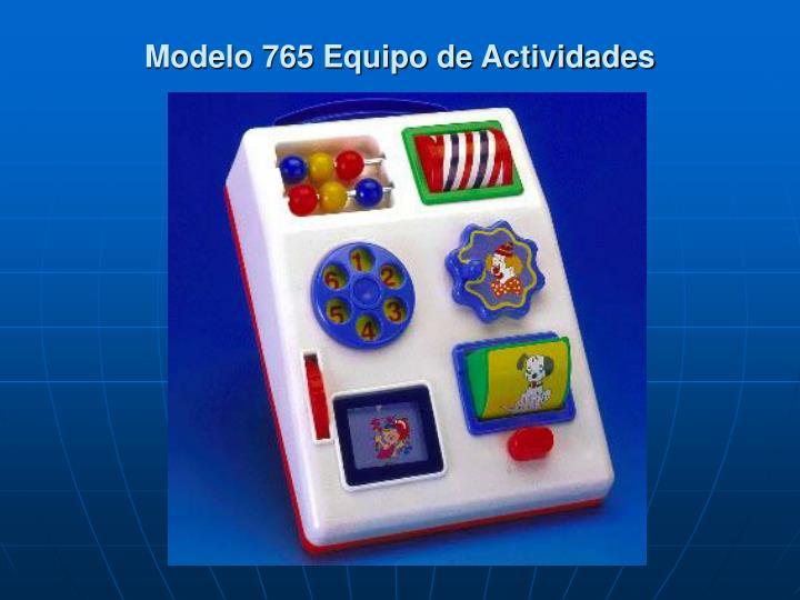 Modelo 765 Equipo de Actividades