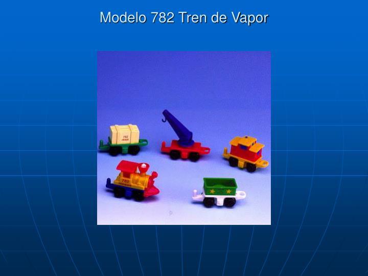 Modelo 782 Tren de Vapor