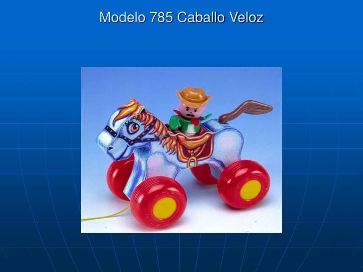 Modelo 785 Caballo Veloz