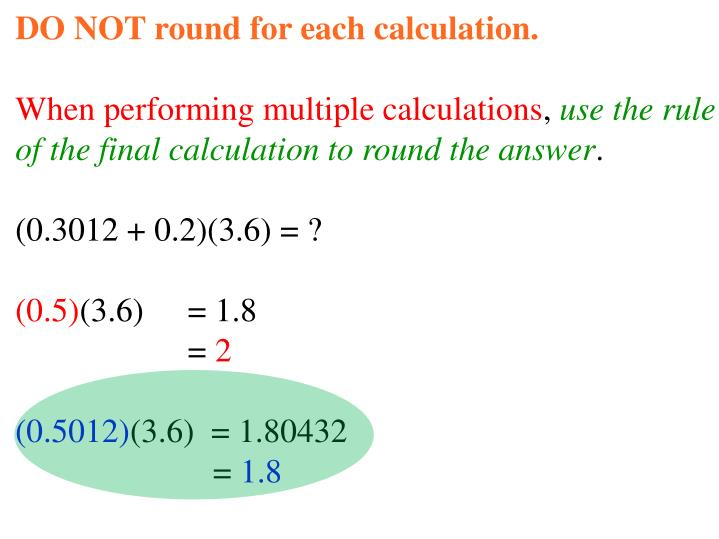 DO NOT round for each calculation.