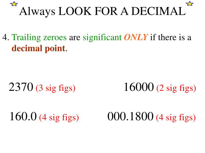 Always LOOK FOR A DECIMAL