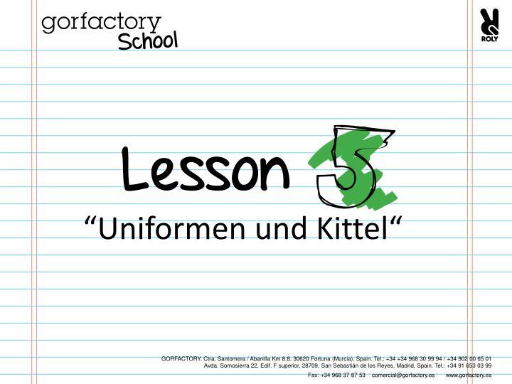 """""""Uniformen und Kittel"""""""