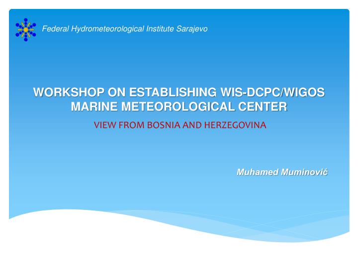 Workshop on establishing wis dcpc wigos marine meteorological center