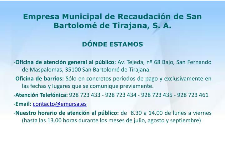 Empresa Municipal de Recaudación de San Bartolomé de Tirajana, S. A.