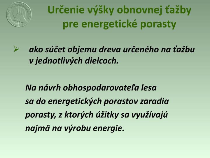 Určenie výšky obnovnej ťažby                   pre energetické porasty