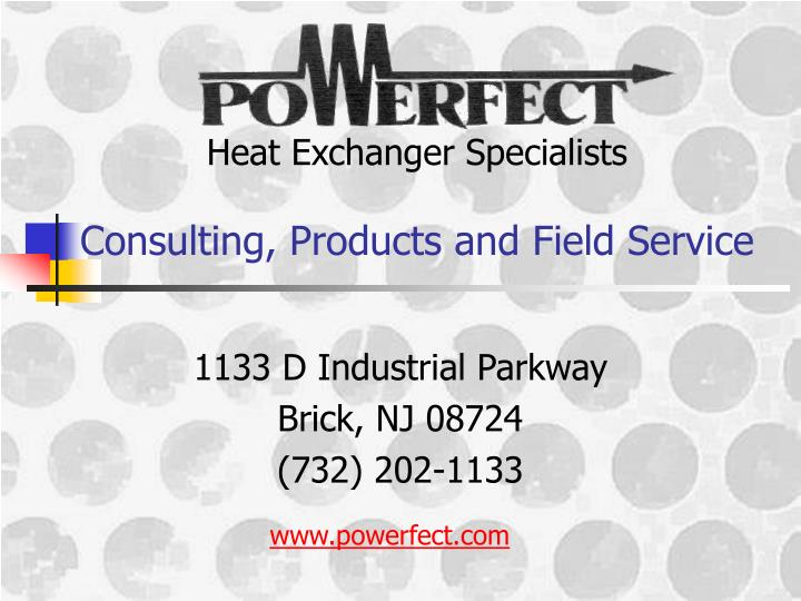 Heat exchanger specialists consulting products and field service