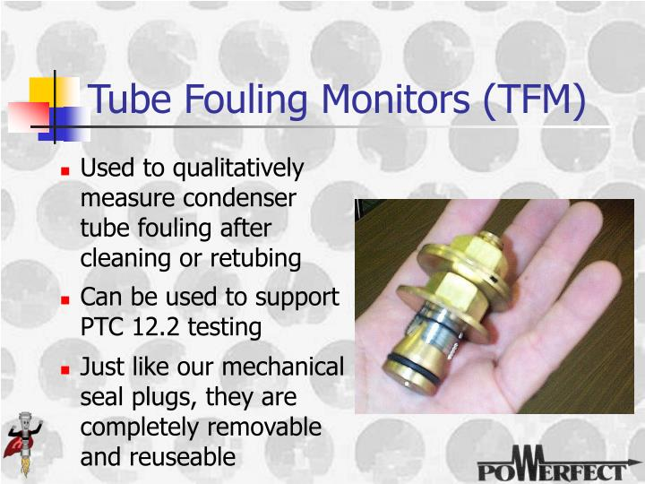 Tube Fouling Monitors (TFM)