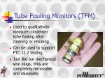 tube fouling monitors tfm