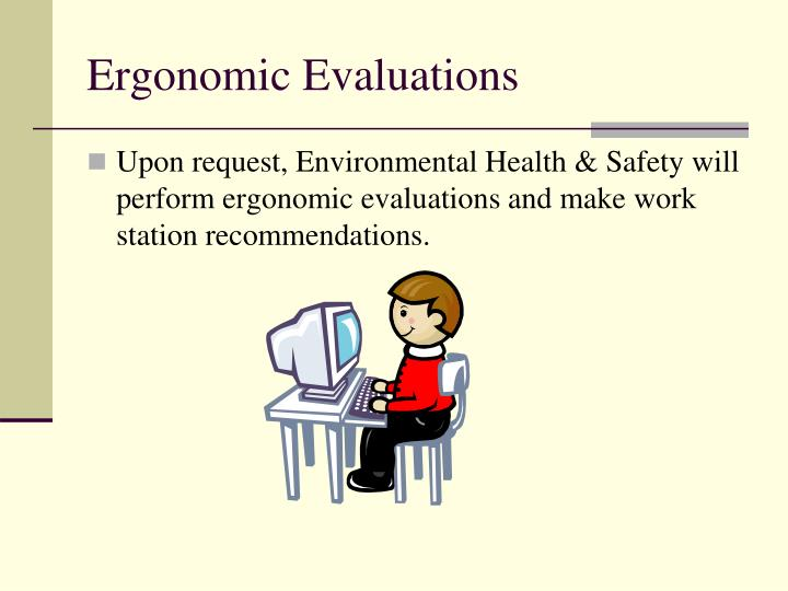 Ergonomic Evaluations