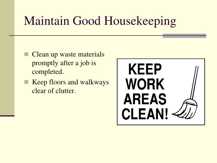 Maintain Good Housekeeping