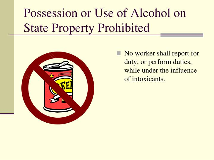Possession or Use of Alcohol on State Property Prohibited