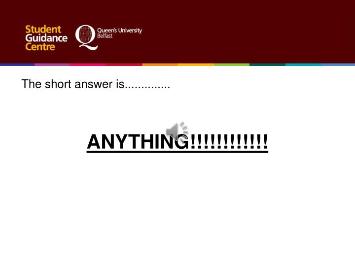 The short answer is..............