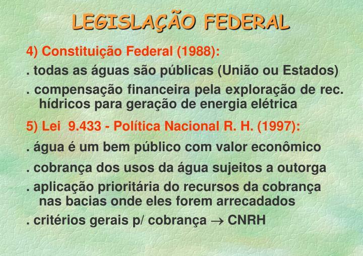 4) Constituição Federal (1988):