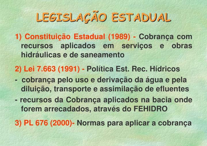 1) Constituição Estadual (1989) -
