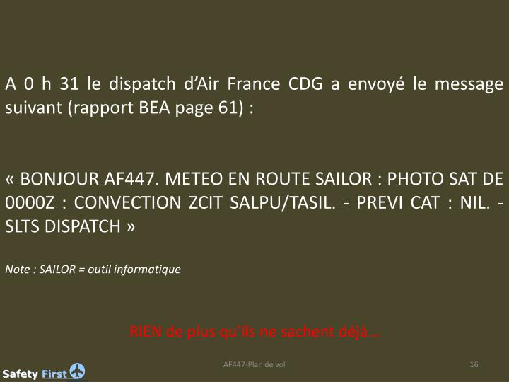 A 0 h 31 le dispatch d'Air France CDG a envoyé le message suivant (rapport BEA page 61) :