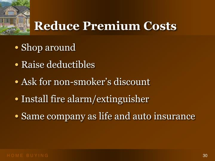 Reduce Premium Costs