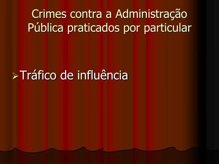 Crimes contra a Administração Pública praticados por particular