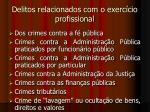 delitos relacionados com o exerc cio profissional
