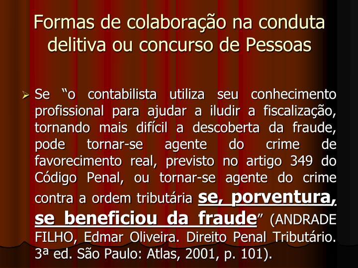 Formas de colaboração na conduta delitiva ou concurso de Pessoas