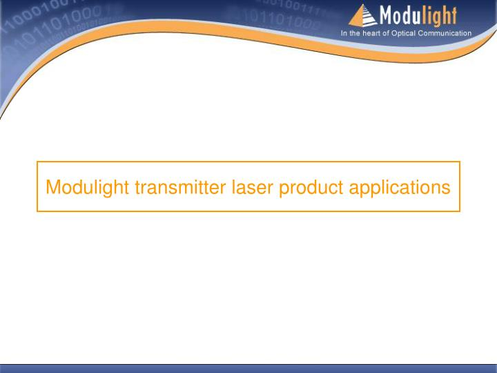 Modulight transmitter laser product applications