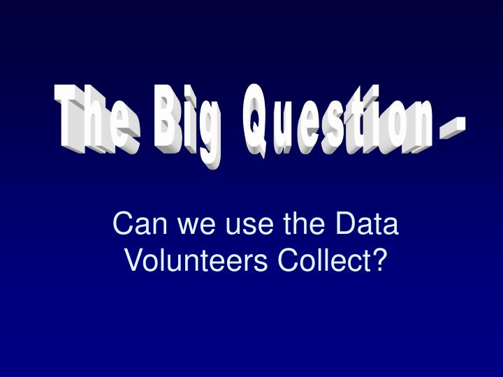 Can we use the Data Volunteers Collect?