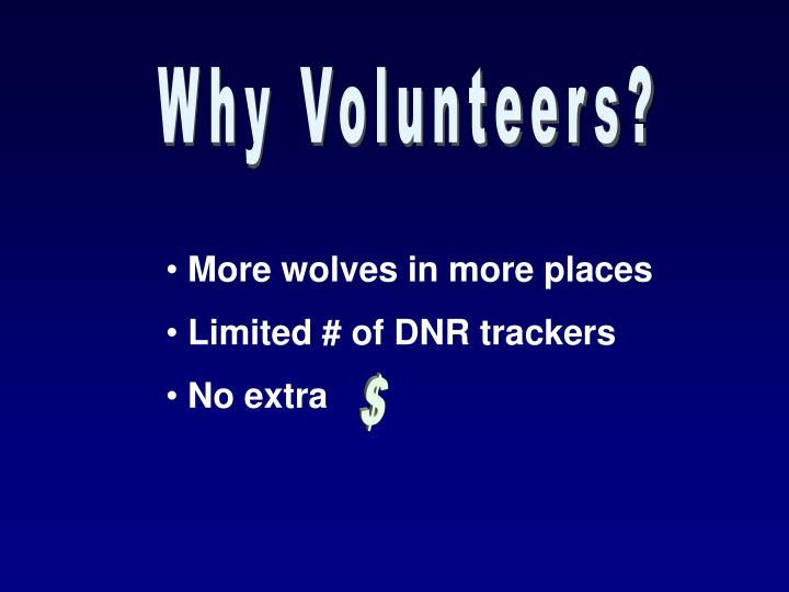 Why Volunteers?