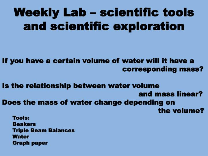 Weekly lab scientific tools and scientific exploration