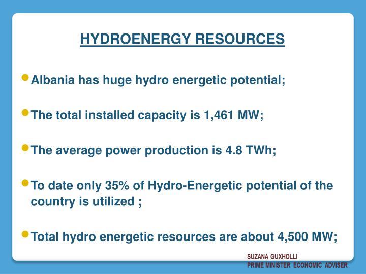 Albania has huge hydro energetic potential;