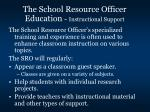 the school resource officer education instructional support